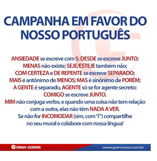 Foto: Campanha em favor do nosso português! Fonte: https://www.facebook.com/photo.php?fbid=701897269842302&set=a.387802547918444.90768.306555912709775&type=1&theater